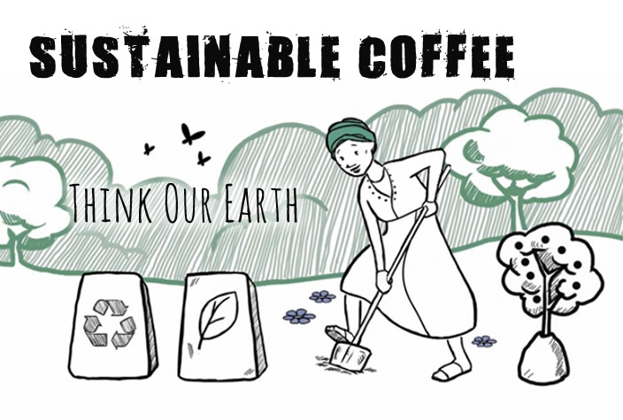 Sustainable coffees think our earth